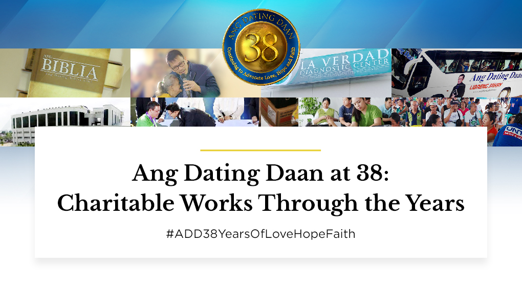 Ang Dating Daan at 38: Charitable Works Through the Years