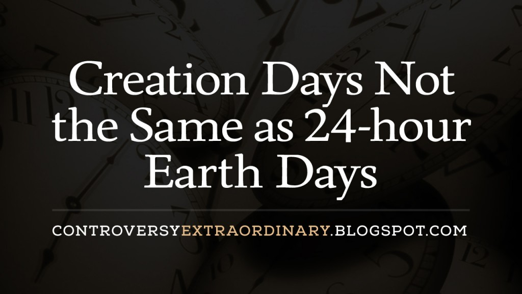 Creation-Days-Not-the-Same-as-24-hour-Earth-Days