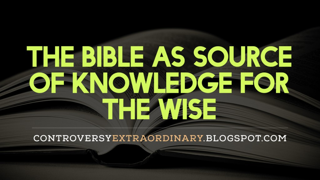 The Bible as Source of Knowledge for the Wise