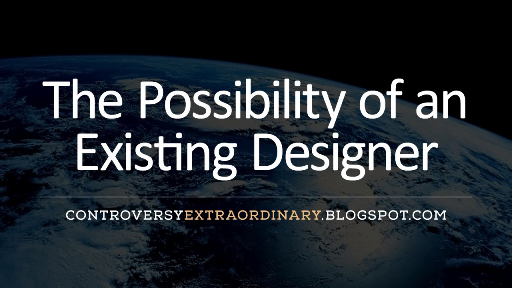 The-Possibility-of-an-Existing-Designer