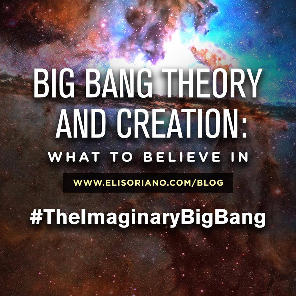 "The latest blog of Bro. Eli Soriano entitled ""Big Bang Theory and Creation: What to Believe In"