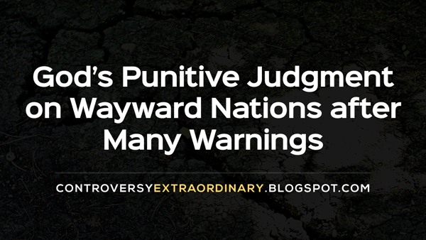 gods-punitive-judgment-on-wayward-nations-after-many-Warnings